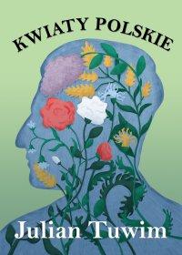 Kwiaty polskie - Julian Tuwim - ebook