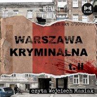 Warszawa Kryminalna. Tom II - Helena Kowalik - audiobook