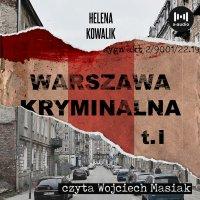 Warszawa Kryminalna. Tom I - Helena Kowalik - audiobook