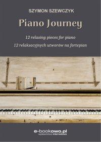 Piano journey. 12 relaksacyjnych utworów na fortepian - Szymon Szewczyk - ebook