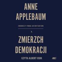 Zmierzch demokracji - Anne Applebaum - audiobook