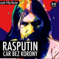 Rasputin. Car bez korony - R. Krakowski - audiobook