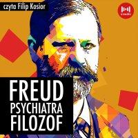 Freud. Psychiatra, filozof - J. Grodzieński - audiobook