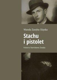 Stachu ipistolet - Wanda Zaręba-Xięska - ebook