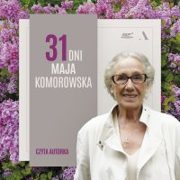 31 dni maja - Maja Komorowska - audiobook