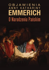 Objawienia o Narodzeniu Pańskim - Anne Catherine Emmerich - ebook