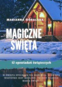 Magiczne święta - Marianna Góralska - ebook