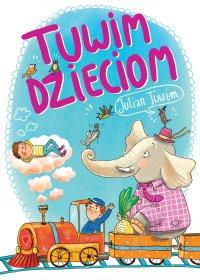 Tuwim dzieciom - Julian Tuwim - ebook