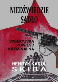 Niedźwiedzie sadło - syberyjska powieść kryminalna - Henryk Karol Skiba - ebook