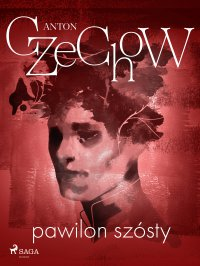 Pawilon szósty - Anton Czechow - ebook