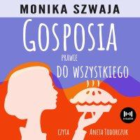 Gosposia prawie do wszystkiego - Monika Szwaja - audiobook