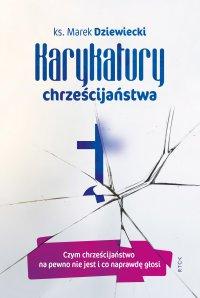 Karykatury chrześcijaństwa - Ks. Marek Dziewiecki - ebook