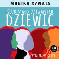 Klub Mało Używanych Dziewic - Monika Szwaja - audiobook