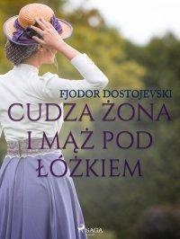 Cudza żona i mąż pod łóżkiem - zbiór opowiadań - Fiodor Dostojewski - ebook