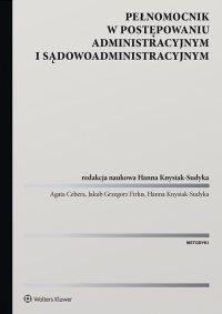 Pełnomocnik w postępowaniu administracyjnym i sądowoadministracyjnym - Hanna Knysiak-Sudyka - ebook