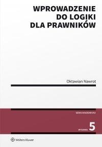 Wprowadzenie do logiki dla prawników - Oktawian Nawrot - ebook