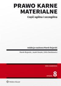 Prawo karne materialne. Część ogólna i szczególna - Marek Bojarski - ebook