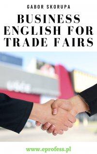 Business English For Trade Fairs - Gabor Skorupa - ebook