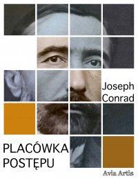 Placówka postępu - Joseph Conrad - ebook