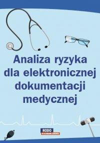 Analiza ryzyka dla elektronicznej dokumentacji medycznej - Opracowanie zbiorowe - ebook
