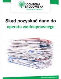 Skąd pozyskać dane do operatu wodnoprawnego - Jolanta Pacek - ebook
