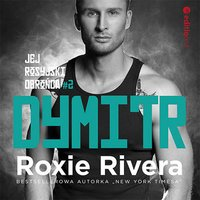 Dymitr. Jej rosyjski obrońca #2 - Roxie Rivera - audiobook