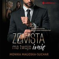 Zemsta ma twoje imię - Monika Magoska-Suchar - audiobook
