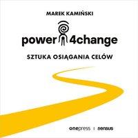 Power4Change. Sztuka osiągania celów - Marek Kamiński - audiobook