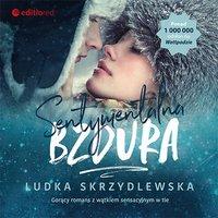 Sentymentalna bzdura - Ludka Skrzydlewska - audiobook