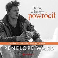 Dzień, w którym powrócił - Penelope Ward - audiobook