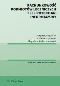 Rachunkowość podmiotów leczniczych i jej potencjał informacyjny - Małgorzata Cygańska - ebook