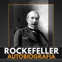 Wspomnienia ludzi i zdarzeń. Moja autobiografia - John D. Rockefeller - audiobook
