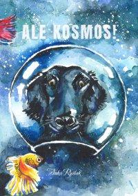 Ale Kosmos! - Anna Ryźlak - ebook