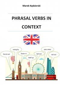 Phrasal verbs in context - Mgr Marek Kędzierski - ebook