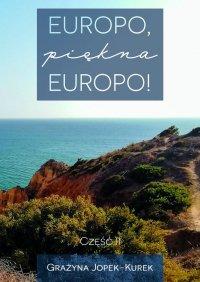 Europo, piękna Europo! Część II - Grażyna Jopek-Kurek - ebook