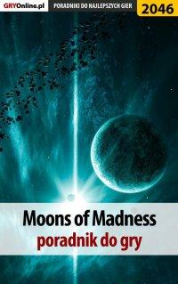 """Moons of Madness - poradnik do gry - Natalia """"N.Tenn"""" Fras - ebook"""