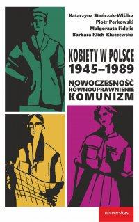 Kobiety w Polsce, 1945–1989: Nowoczesność - równouprawnienie - komunizm - Praca Zbiorowa - ebook