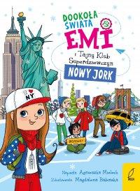 Emi i Tajny Klub Superdziewczyn. Dookoła świata. Nowy Jork - Agnieszka Mielech - ebook