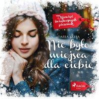 Nie było miejsca dla ciebie - Daria Skiba - audiobook