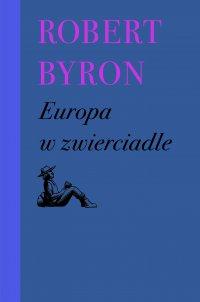 Europa w zwierciadle - Robert Byron - ebook