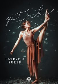 Ptaki - Patrycja Żurek - ebook