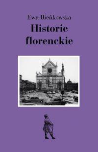 Historie florenckie. Sztuka i polityka - Ewa Bieńkowska - ebook