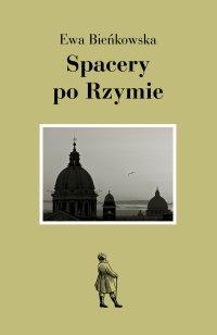 Spacery po Rzymie - Ewa Bieńkowska - ebook