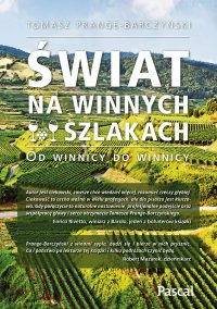 Świat na winnych szlakach. Od winnicy do winnicy