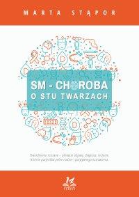 SM - Choroba o stu twarzach - Marta Stąpor - ebook