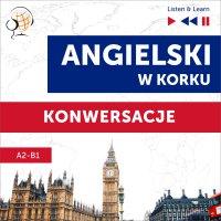 Angielski w korku. Konwersacje (Poziom A2-B1 – Listen & Learn) - Dorota Guzik - audiobook
