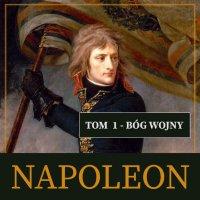 Napoleon i jego epoka. Tom I. Bóg wojny (1769-1804) - Roger Peyre - audiobook