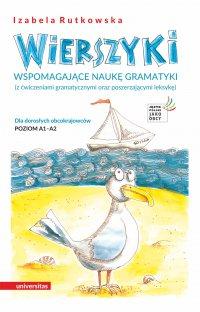 Wierszyki wspomagające naukę gramatyki (z ćwiczeniami gramatycznymi oraz poszerzającymi leksykę). Dla dorosłych obcokrajowców. Poziom A1 – A2 - Izabela Rutkowska - ebook