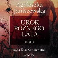 Urok późnego lata. Tom II - Agnieszka Janiszewska - audiobook