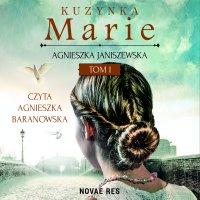 Kuzynka Marie. Tom I - Agnieszka Janiszewska - audiobook